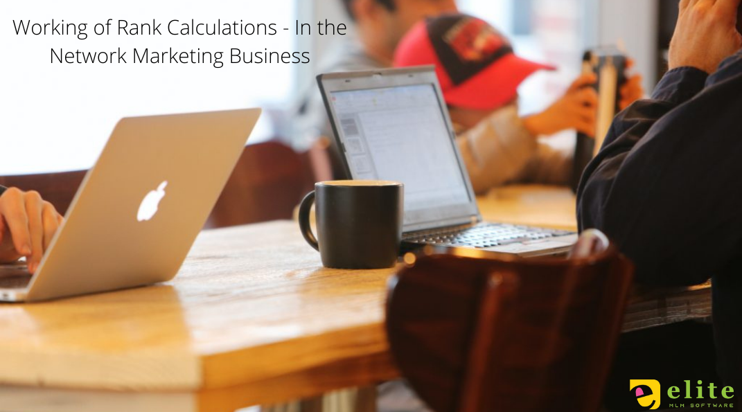 Working of Rank Calculations - In the Network Marketing Business