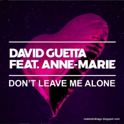 David Guetta ft. Anne Marie - Don't Leave Me Alone