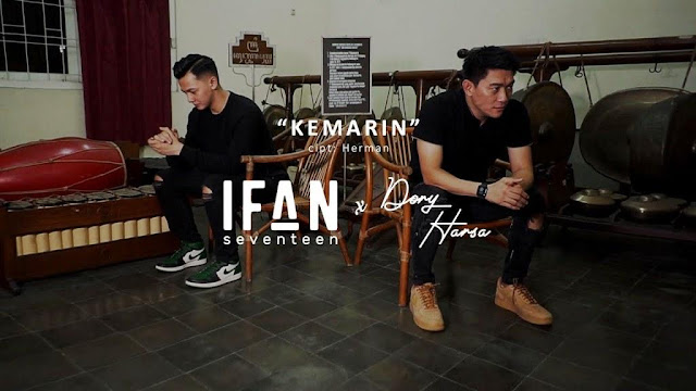 Lirik lagu Ifan Seventeen Kemarin Feat. Dory Harsa