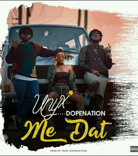 Unyx ft DopeNation - Me DAT (prod by Twist[DopeNation])