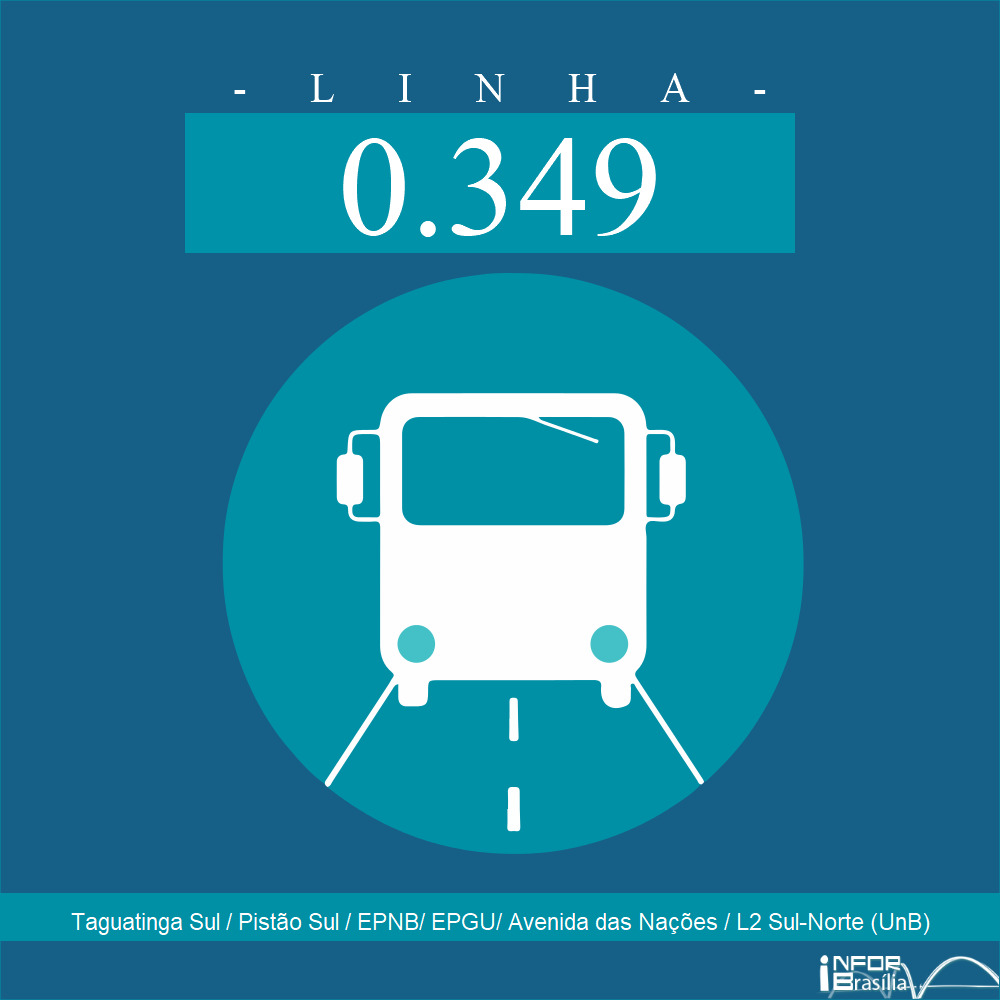 Horário de ônibus e itinerário 0.349 - Taguatinga Sul / Pistão Sul / EPNB/ EPGU/ Avenida das Nações / L2 Sul-Norte (UnB)
