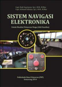 Buku Sistem Navigasi Elektronika Untuk Mualim Pelayaran Niaga (Ahli Nautika)