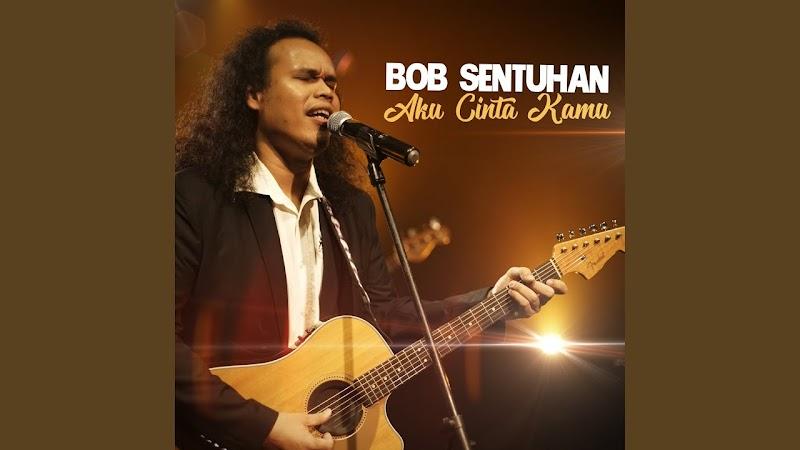 Aku Cinta Kamu - Bob Sentuhan (Lirik)