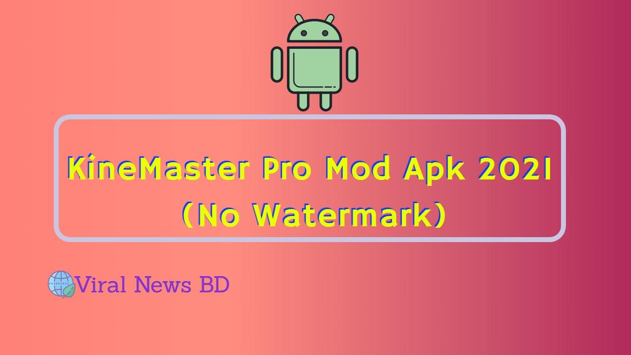 KineMaster Pro Mod Apk 2021 (No Watermark)
