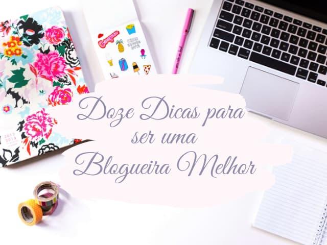 Doze dicas para ser uma blogueira melhor e fazer seu blog crescer