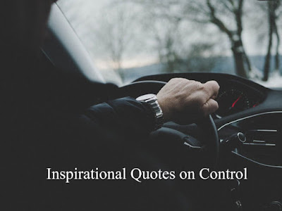 Inspirational Quotes on Control. Motivational Short Quotes. Powerful Thoughts, Images, and Saying.quotes about control and power quotes about control freaks,quote what you can control,feeling out of control quotes,focus on what you can control at work,quotes about taking charge of your destiny,control movie quotes,control quotes 1984,quotes about controlling parents,control quotes in hindi,quotes about dominating people,don't let anyone rule your life quotes,only you can control your future meaning,don't let others control your happiness,quotes about letting go of control,no self control quotes,restraint quotes,quotes about power and corruption,self control quotes images,self control is strength quotes,self control quotes in hindi,self control quotes in tamil, quotes about self control and willpower,quotes for himself,control game quotes,self control quotes,controlling quotes relationships,controlling behaviour,quotes about control and power,quotes about control freaks,quote what you can control,feeling out of control quotes,focus on what you can control at work,quotes about taking charge of your destiny,control movie quotes, control quotes 1984,quotes about controlling parents,control quotes in hindi,quotes about dominating people,don't let anyone rule your life quotes,only you can control your future meaning,don't let others control your happiness,quotes about letting go of control,no self control quotes,restraint quotes,quotes about power and corruption,self control quotes images,self control is strength quotes,self control quotes in hindi,self control quotes in tamilquotes about self control and willpower,quotes for himself,control game quotes,self control quotes,controlling quotes relationships,controlling behaviour,quotes,hindi quotes,inspirational,motivational,fitness gym workout,philosophy,images,movies,success,bollywood,hollywood,quotes on love,quotes on smile,,quotes on life,quotes on friendship,quotes on nature,quotes for best friend,quotes for girls,quot