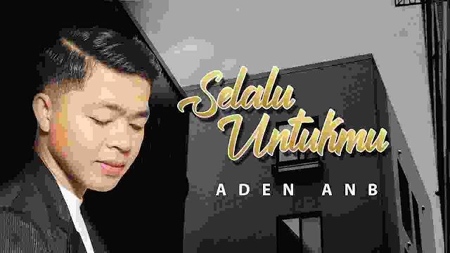 Aden AnB Rilis 'Selalu Untukmu' OST Film Secercah Mentari Pagi