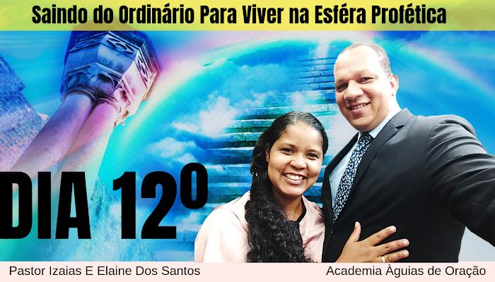 💫 12º DIA: Saindo do Ordinário Para Viver na Esféra Profética I Ó Deus, levante-Te defenda a Igreja