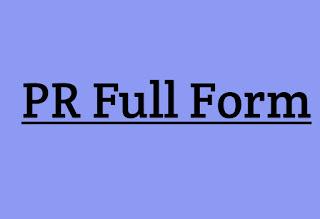 PR Full Form - What Is Full Form of PR - Study SSB