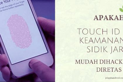 Apakah Touch ID / Keamanan Sidik Jari Mudah di Hack?