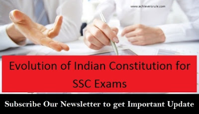 Evolution of Indian Constitution for SSC Exams