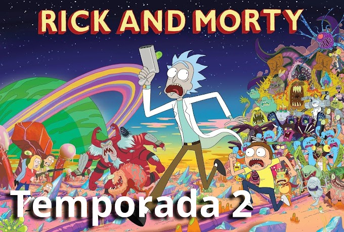 Rick and Morty - Temporada 2 [ESPAÑOL LATINO - 720p] Mediafire