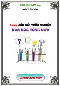 1000 câu hỏi trắc nghiệm Hóa học tổng hợp - Hoàng Nam Ninh