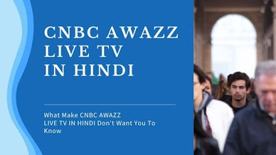 [CNBC Awazz Live TV in Hindi] Master (Your) CNBC Awaaz Live TV in 2020
