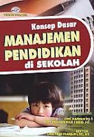 AJIBAYUSTORE  Judul Buku : Konsep Dasar Manajemen Pendidikan di Sekolah Pengarang : Drs. Daryanto - Drs. Mohammad Farid, MT Penerbit : Gava Media