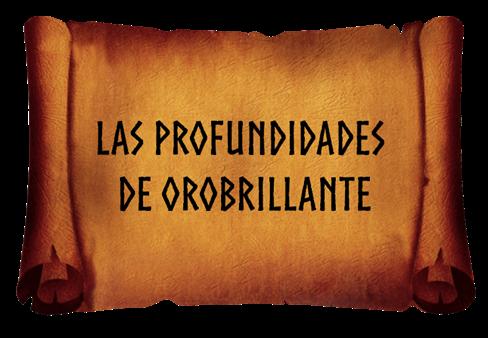 Aventuras D&D 5 Edición - Las Profundidades de Orobrillante