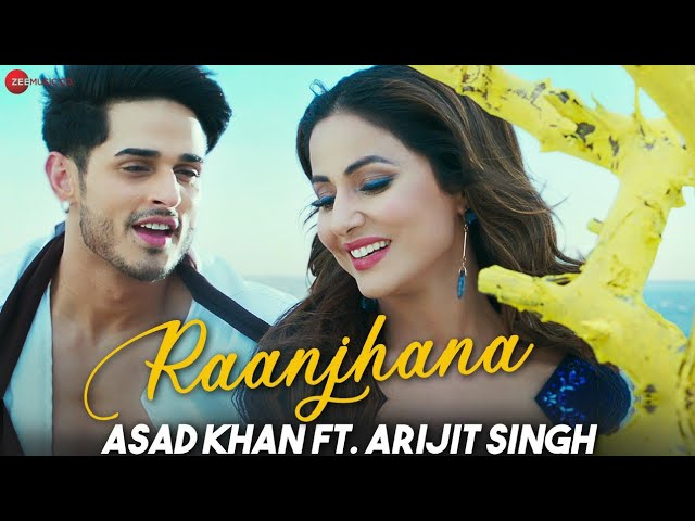 Raanjhana Song Lyrics | Asad Khan ft. Arijit Singh| Raqueeb | Zee Music Originals