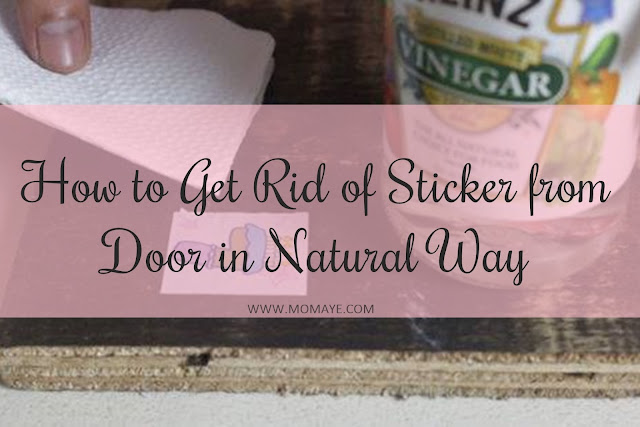 guest post, How to Get Rid of Sticker from Door in Natural Way, Do It Yourself, vegetable oil, home, home and living,