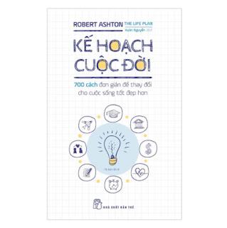Kế Hoạch Cuộc Đời - 700 Cách Đơn Giản Để Thay Đổi Cho Cuộc Sống Tốt Đẹp Hơn ebook PDF EPUB AWZ3 PRC MOBI