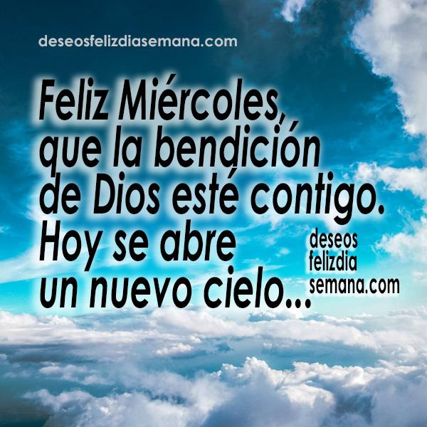 Frases de feliz miércoles, mensaje cristiano positivo del miércoles,   mitad de semana con alegría, imágenes cristianas por Mery Bracho.