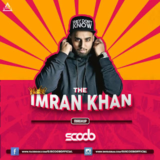 THE IMRAN KHAN (MASHUP) - DJ SCOOB