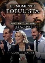 El momento populista. ¿Derecha-izquierda? ¡Se acabó!, de Alain de Benoist (editorial Eas)