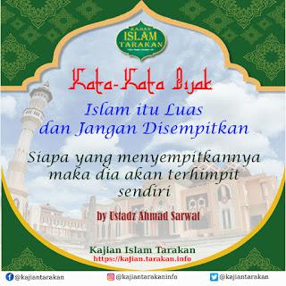 Islam Itu Luas dan Jangan Disempitkan - Qoutes - Kajian Islam Tarakan