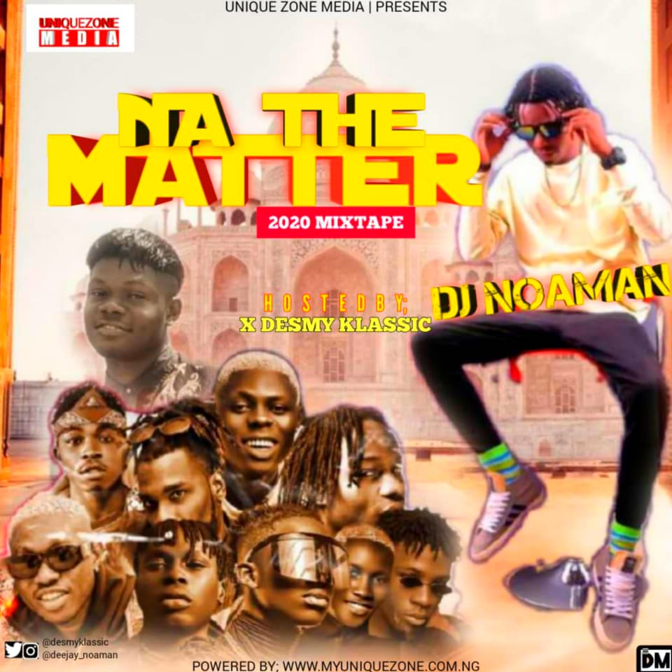 Uniquezone ft. Dj Noaman - Na the matter 2020 mix