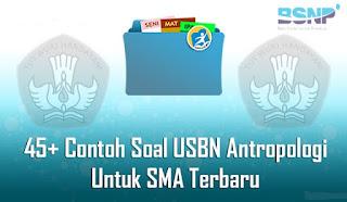 45+ Contoh Soal USBN Antropologi Dan Jawaban Untuk SMA Terbaru 2019/2020