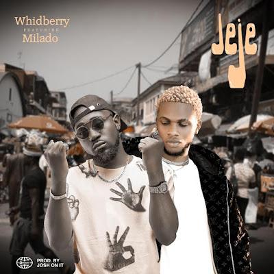 Whidberry Ft Milado - JeJe (Prod. By Josh On It - Audio MP3)