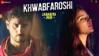 Khwabfaroshi Lyrics - Jabariya Jodi | Bollywood Song Lyrics 2019