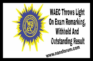 Image for WAEC Throws Light On Exam Remarking, Withheld And Outstanding Result