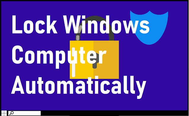 Automatically Lock Your Windows PC