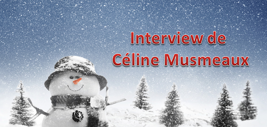 Interview de Céline Musmeaux