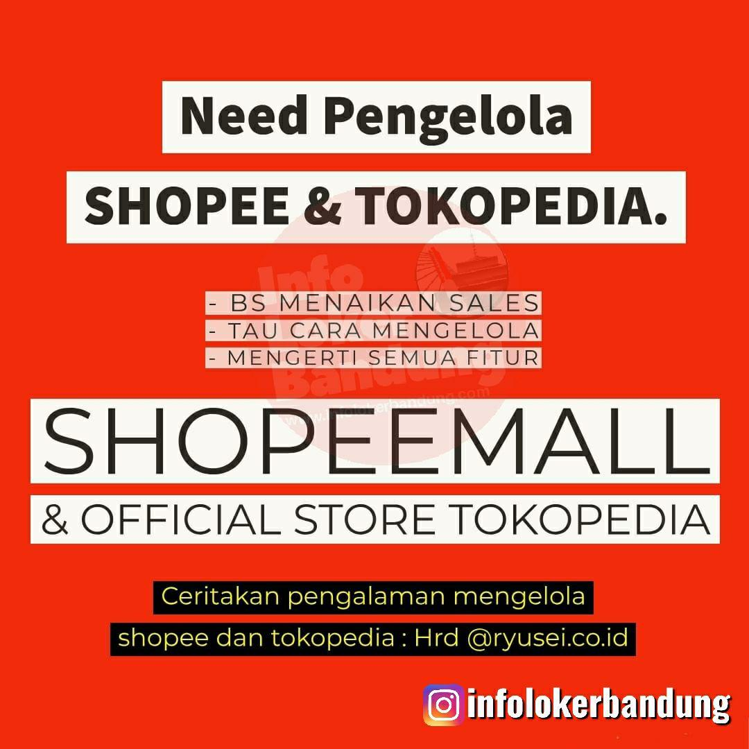 Lowongan Kerja Pengelola Shoopee & Tokopedia Ryusei Bandung November 2019