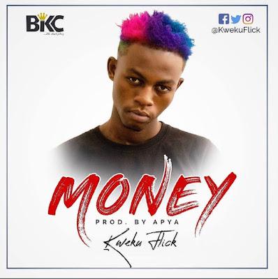 Kweku Flick - Money (Prod. By Apya - Audio MP3)