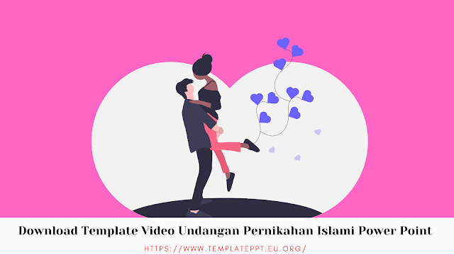 Download Template Video Undangan Pernikahan Islami Power Point