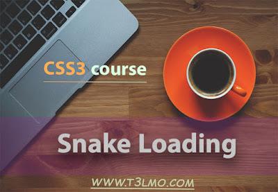 عمل Snake Loading في لغة CSS3