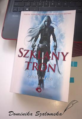 """#150 Recenzja książki """"Szklany Tron"""" Sarah J. Maas"""