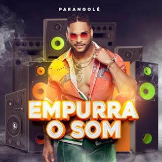 Parangolé - EP - Empurra o Som - Setembro - 2021