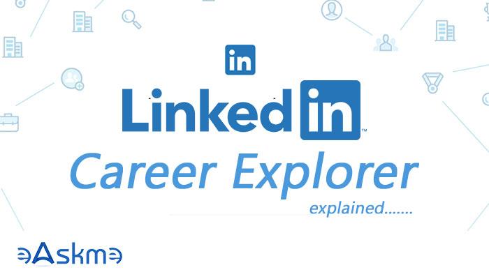 LinkedIn Career Explorer New LinkedIn Tool for Job Seekers: eAskme