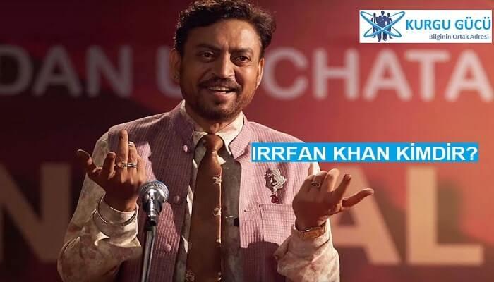 Irrfan Khan Kimdir, Kaç Yaşındadır? Irrfan Khan'ın Hayatı - Kurgu Gücü