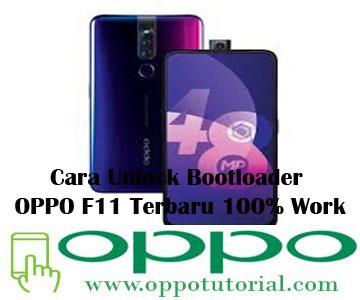 Cara Unlock Bootloader OPPO F11 Terbaru 100% Work
