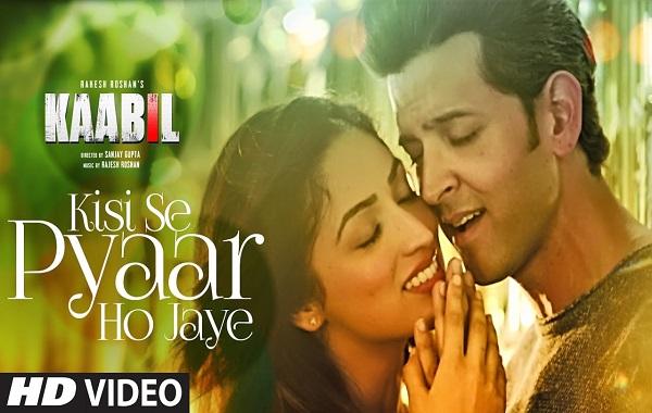 Kisi Se Pyar Ho Jaye Kaabil Hrithik Roshan New Video Songs 2017 Yami Gautam Jubin Nautiyal