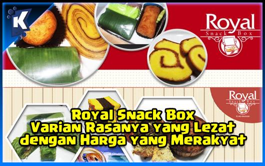 Royal Snack Box, Varian Rasanya yang Lezat dengan Harga yang Merakyat