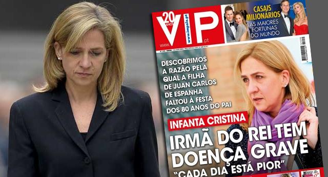 "La prensa portuguesa asegura que la infanta Cristina está ""gravemente enferma"""