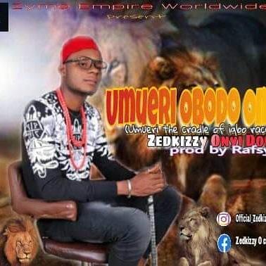 [Music]: Zedkizzy Onyi Don - Umueri Obodo Oma