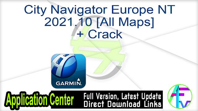City Navigator Europe NT 2021.10 [All Maps] + Crack