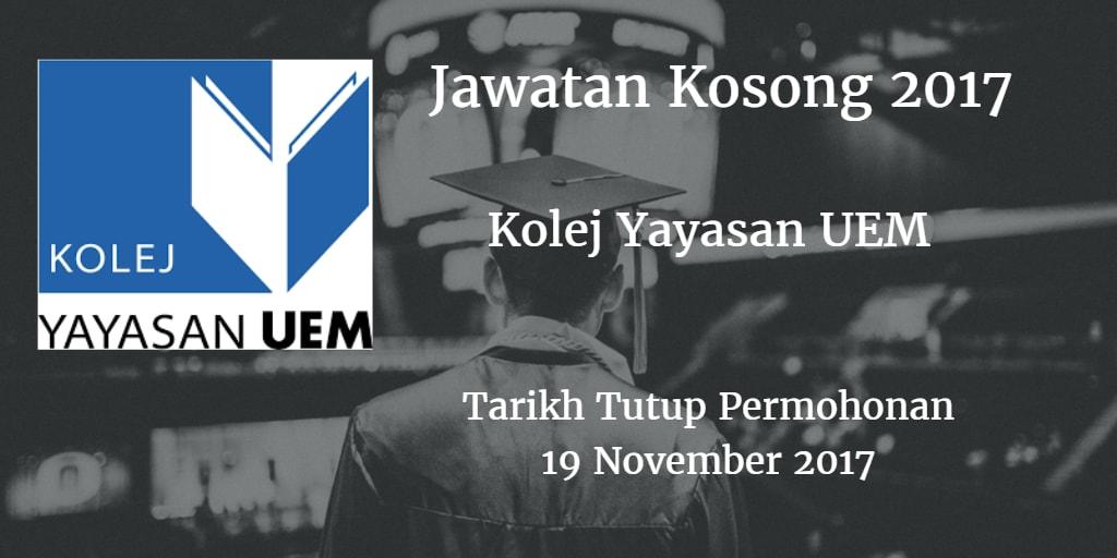Jawatan Kosong Kolej Yayasan UEM 19 November 2017