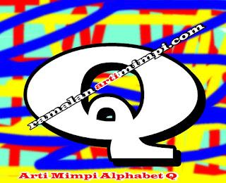 Arti Mimpi Alphabet Q
